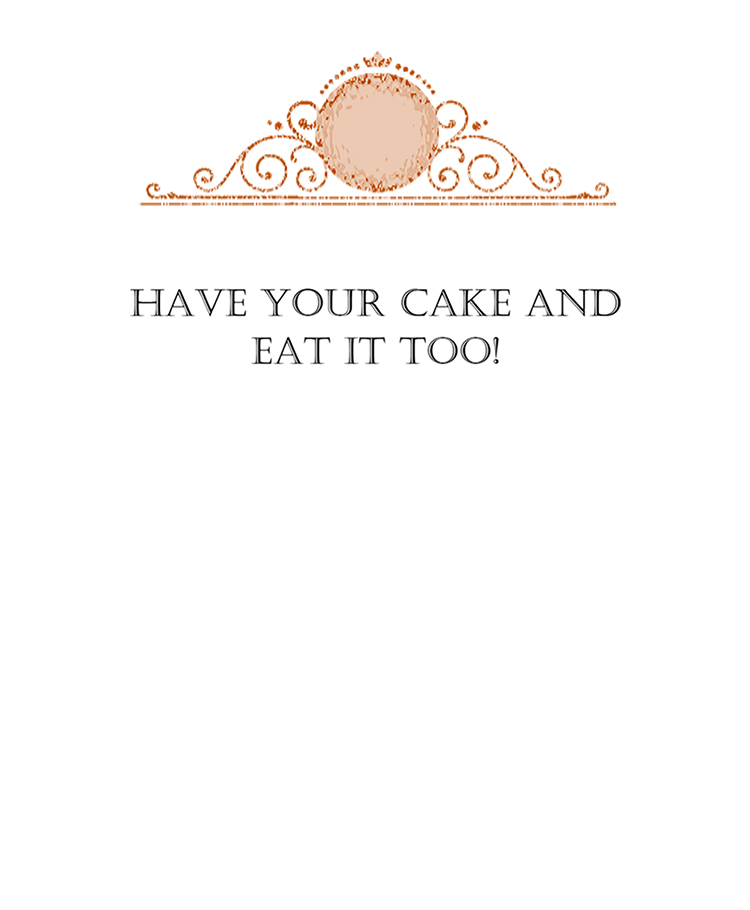 Have Your Cake and Eat it Too. Queen for the Day greeting card. Photography by Kathryn Hanson, ShutteredEye.